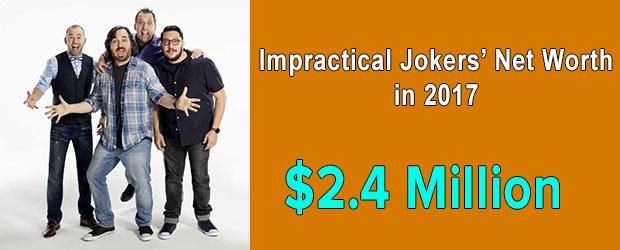 Impractical Jokers' net worth is $2.4 Million