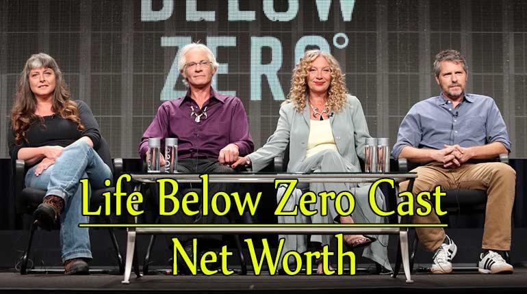 Life Below Zero Cast net worth and salary