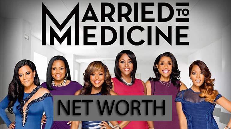 Married to Medicine Net Worth