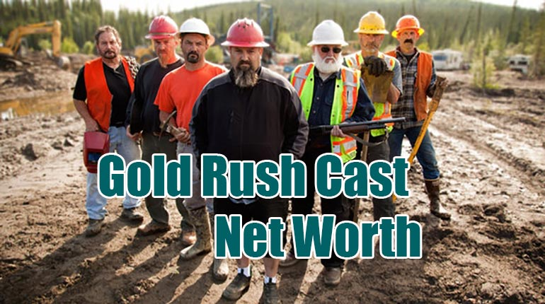 Gold rush cast Net Worth