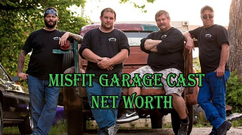 ba74bc7dbcea4 Misfit Garage Cast Salary and Net Worth.